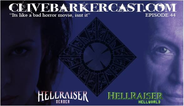 Episode 44 : Hellraiser (7) Deader & (8) Hellworld