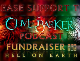 Clive Barker Podcast Presents Fundraiser III : Hell on Earth (Kickstarter)