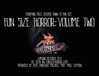Fun Size Horror: Volume Two to Feature Short Film by Mark Miller and Christian Francis