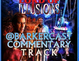 Lord of Illusions – Audio Commentary