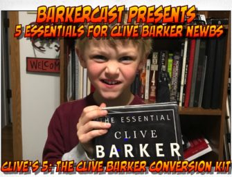 5 Essentials For Clive Barker  Newbs