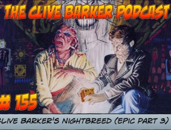 155 : Clive Barker's Nightbreed (Epic Part 3)