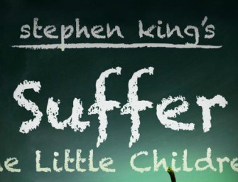 a review of suffer the little children by stephan king Author stephen king's short story 'suffer the little children' is heading to the big screen sean carter, who is also directing bella thorne-starrer 'keep watching', will write and helm the.